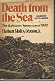 img - for Death from the Sea: Our Greatest Natural Disaster, the Galveston Hurricane of 1900 book / textbook / text book
