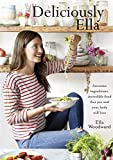 from Ella Woodward Deliciously Ella: Awesome ingredients, incredible food that you and your body will love