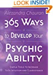 365 Ways to Develop Your Psychic Abil...