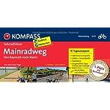 Mainradweg von Bayreuth nach Mainz: Fahrradführer mit Top-Routenkarten im optimalen Maßstab. (KOMPASS-Fahrradführer)