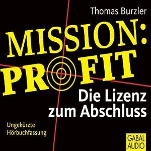 Mission Profit. Die Lizenz zum Abschluss Hörbuch