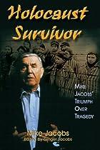 Holocaust Survivor: Mike Jacobs' Triumph Over Tragedy