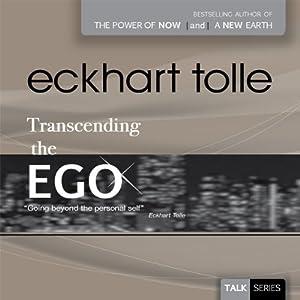 Transcending the Ego | [Eckhart Tolle]