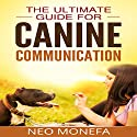 Dog Training: The Ultimate Guide for Canine Communication (       UNABRIDGED) by Neo Monefa Narrated by Stephanie Quinn