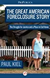 img - for The Great American Foreclosure Story: The Struggle for Justice and a Place to Call Home (Kindle Single) book / textbook / text book