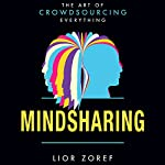 Mindsharing: The Art of Crowdsourcing Everything   Lior Zoref