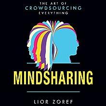 Mindsharing: The Art of Crowdsourcing Everything (       UNABRIDGED) by Lior Zoref Narrated by Sean Pratt