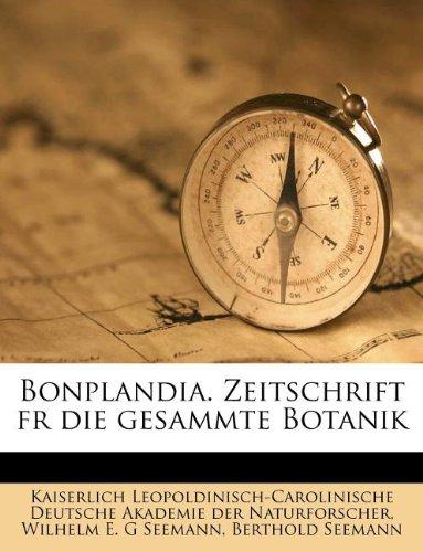 Bonplandia. Zeitschrift Fr Die Gesammte Botanik