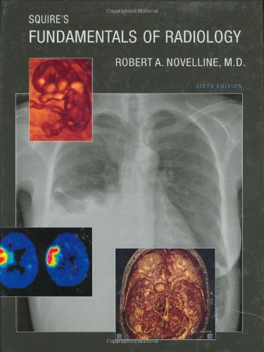 Squire's Fundamentals of Radiology: Sixth Edition