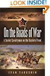 On the Roads of War: A Soviet Cavalry...