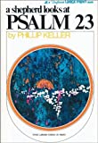 A Shepherd Looks at Psalm 23 (0310267978) by Keller, W. Phillip