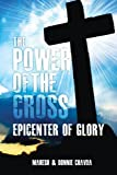 img - for The Power of the Cross: Epicenter of Glory book / textbook / text book