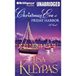 Christmas Eve at Friday Harbor: Friday Harbor, Book 1 (       UNABRIDGED) by Lisa Kleypas Narrated by Tanya Eby