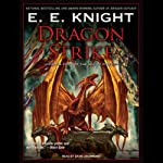 Dragon Strike: Age of Fire, Book 4 (       UNABRIDGED) by E. E. Knight Narrated by David Drummond