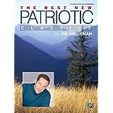 Jim Brickman -- The Best New Patriotic Classics: Piano/Vocal/Chords
