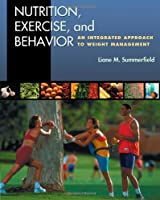 Nutrition Exercise and Behavior An Integrated Approach by Summerfield