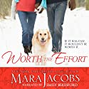 Worth the Effort: The Worth Series Book 4: A Copper Country Romance (       UNABRIDGED) by Mara Jacobs Narrated by Emily Beresford