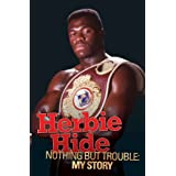 Nothing But Trouble: My Storyby Herbie Hide