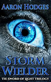 Stormwielder (The Sword of Light Trilogy Book 1)