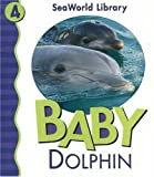 img - for Baby Dolphin (Seaworld Library) book / textbook / text book