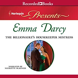 The Billionaire's Housekeeper Mistress | [Emma Darcy]