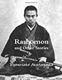 Rashomon and Other Stories (1479125652) by Akutagawa, Ryunosuke