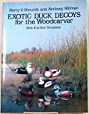 img - for EXOTIC DUCK DECOYS FOR THE WOODCARVER With Full-Size Templates book / textbook / text book
