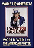 img - for Wake Up, America. World War I and the American Poster. book / textbook / text book