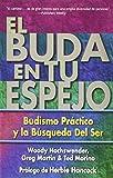 El Buda en tu espejo: Budismo práctico en la búsqueda del ser