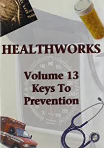 Health Works 13: Keys to Prevention