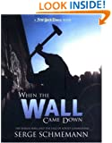 New York Times When the Wall Came Down: The Berlin Wall and the Fall of Soviet Communism