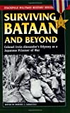 Surviving Bataan and Beyond: Colonel Irvin Alexander's Odyssey as a Japanese Prisoner of War (Stackpole Military History Series)