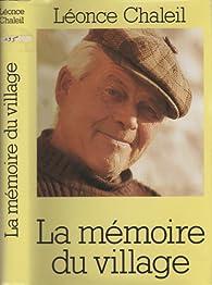 La Mémoire du Village par Léonce Chaleil
