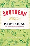 Southern Provisions: The Creation and Revival of a Cuisine