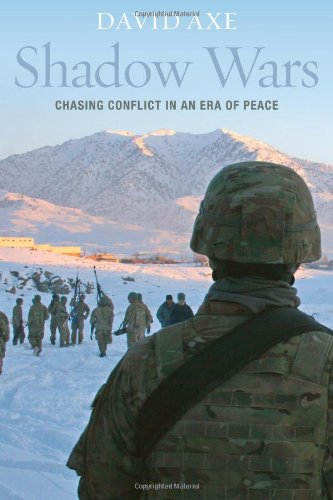 Shadow Wars: Chasing Conflict in an Era of Peace