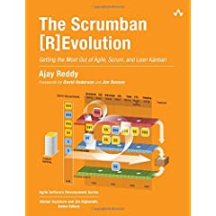 The Scrumban [R]Evolution: Getting the Most Out of Agile, Scrum, and Lean Kanban from Addison-Wesley