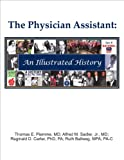 img - for The Physician Assistant: An Illustrated History book / textbook / text book
