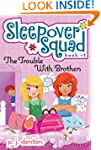 The Trouble with Brothers (Sleepover...