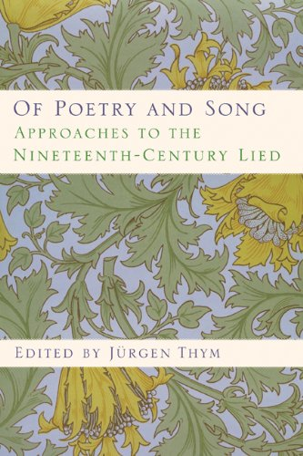 Of Poetry and Song: Approaches to the Nineteenth-Century Lied (Eastman Studies in Music)