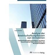 Analyse der Bewirtschaftungskosten von Immobilien: Bewirtschaftungskost... und deren Auswirkung auf den...