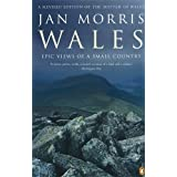 Wales Epic Views of a Small Countryby Jan Morris