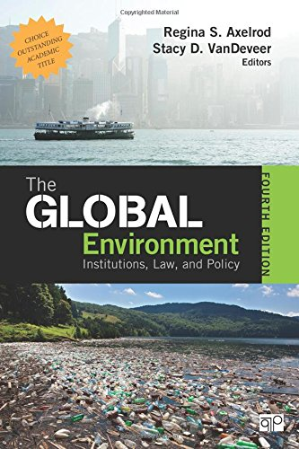 The Global Environment: Institutions, Law, and Policy