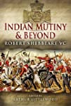 Indian Mutiny and Beyond: Robert Sheb...
