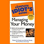 The Complete Idiot's Guide to Managing Your Money | Robert K. Heady,Christy Heady