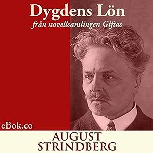 Dygdens lön: från novellsamlingen Giftas (svenska) (Swedish Edition) Audiobook