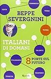 Italiani di domani. 8 porte sul futuro (8817063738) by Beppe Severgnini