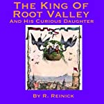 The King of Root Valley and His Curious Daughter | R. Reinick