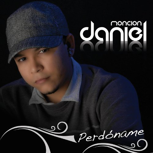 Perdoname - Daniel Monción