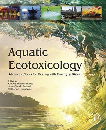 Aquatic Ecotoxicology: Advancing Tools for Dealing with Emerging Risks