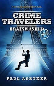 Brainwashed (Crime Travelers Spy School Mystery Series Book 1)